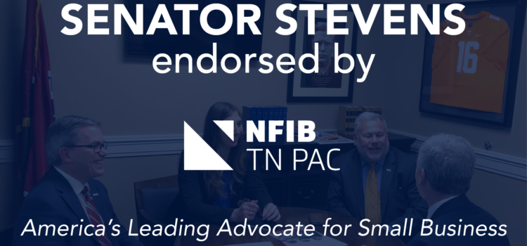 Senator Stevens Endorsed by the NFIB Tennessee PAC
